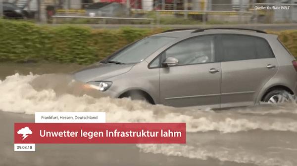 Unwetter legen Infrastruktur lahm, 09.08.2018